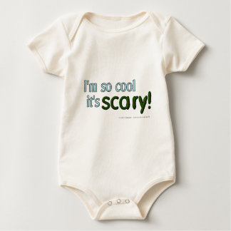 I'm so cool it's scary! baby bodysuit