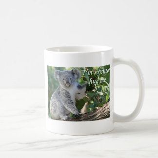 I'm so cute, hug me: koala coffee mug