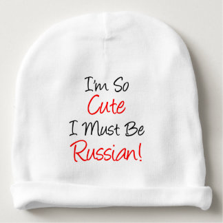 I'm So Cute I Must Be Russian Baby Hat Baby Beanie