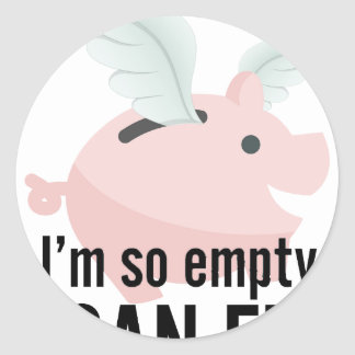 I'm So Empty Can Fly Pig Funny Classic Round Sticker