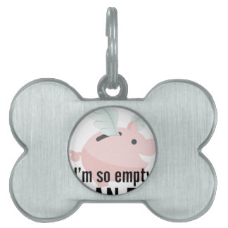 I'm So Empty Can Fly Pig Funny Pet Tag
