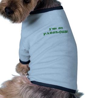 I'm So Fabulous Doggie Shirt