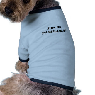 I'm So Fabulous Dog Tee Shirt