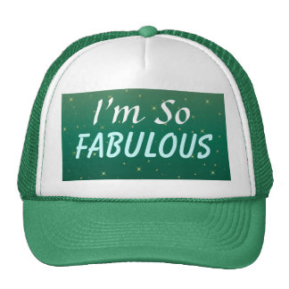 I'm So Fabulous Sparkle Trucker Hat