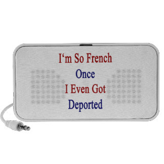 I'm So French Once I Even Got Deported Notebook Speakers