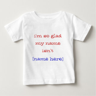 im-so-glad-my-name-isnt01 shirts