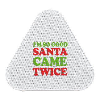 I'm so good Santa came twice -- Holiday Humor