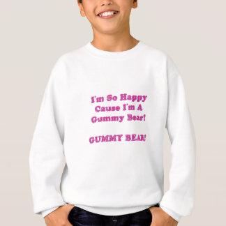 I'm So Happy Cause I'm A Gummy Bear! Sweatshirt