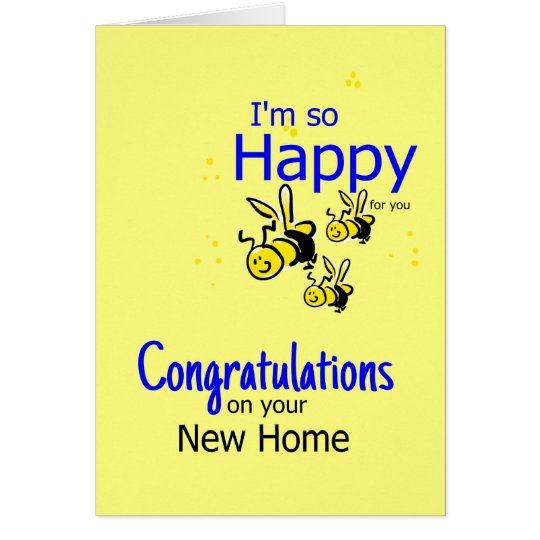 I'm so Happy Congratulations on your new home