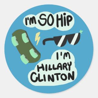 """""""I'm So Hip, I'm Hillary Clinton"""" sticker"""