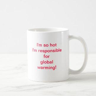 I'm so hot I'm responsible for global warming! Basic White Mug