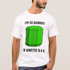 I'm So Hungry, My Apatite is a 5 (Light) T-Shirt