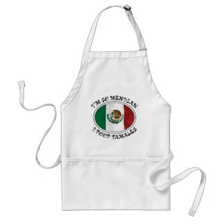 I'm So Mexican I Poop Tamales Standard Apron