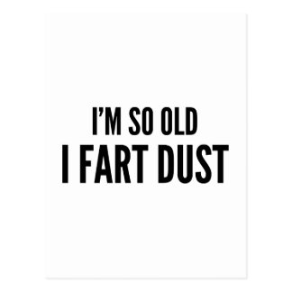 I'm so old I fart dust Postcard