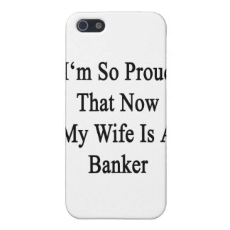 I'm So Proud That Now My Wife Is A Banker iPhone 5 Cover