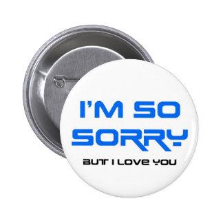 I'm so sorry 6 cm round badge