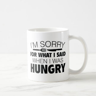 I'm Sorry For What I Said Coffee Mug