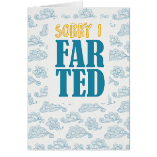 I'm sorry I farted Card