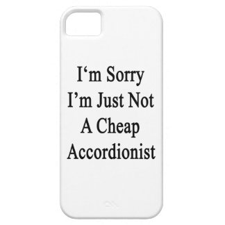 I'm Sorry I'm Just Not A Cheap Accordionist iPhone 5 Case