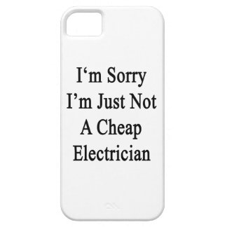 I'm Sorry I'm Just Not A Cheap Electrician iPhone 5 Cover
