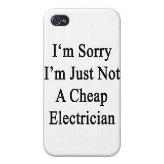 I'm Sorry I'm Just Not A Cheap Electrician iPhone 4/4S Case