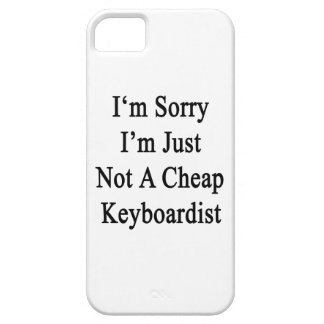 I'm Sorry I'm Just Not A Cheap Keyboardist iPhone 5 Case