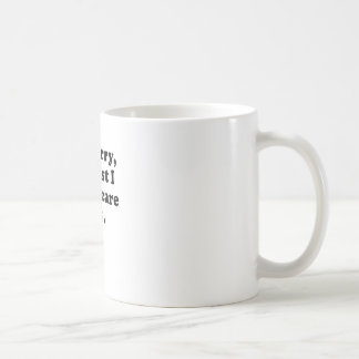 Im Sorry Its Just that I could Care Less Basic White Mug