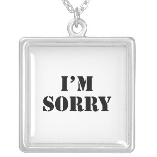 I'M Sorry Silver Plated Necklace