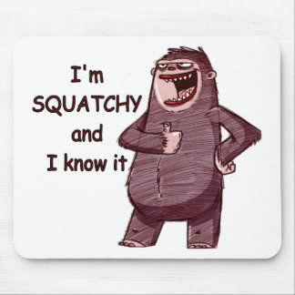 I'M SQUATCHY AND I KNOW IT - Funny Bigfoot Logo Mouse Mat