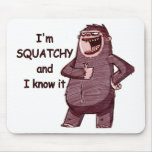 I'M SQUATCHY AND I KNOW IT - Funny Bigfoot Logo Mouse Mats