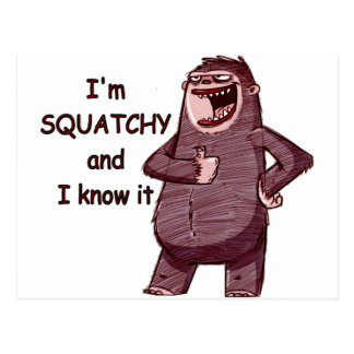 I'M SQUATCHY AND I KNOW IT - Funny Bigfoot Logo Postcard