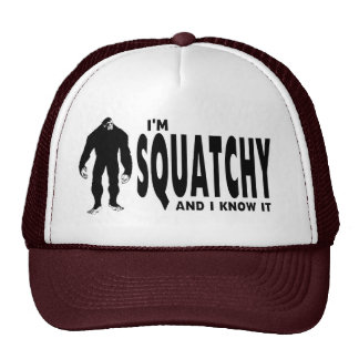 I'm Squatchy ... and I know it! Trucker Hats