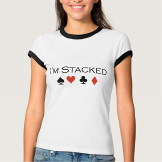 I'm stacked T-shirt