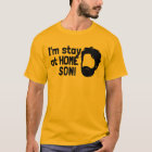I'm stay at home son T-Shirt