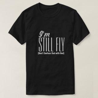 I'm Still Fly Dad Shirt