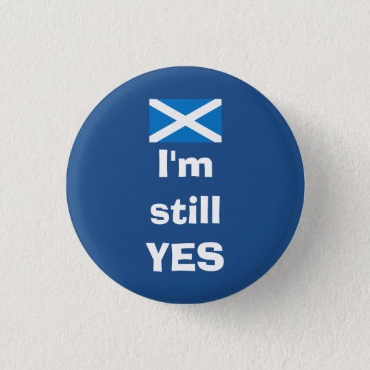 I'm Still Yes Scottish Independence Badge