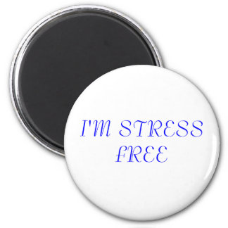 I'M STRESS FREE 6 CM ROUND MAGNET