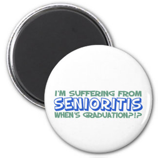 I'm Suffering From Senioritis - When's Graduation? 6 Cm Round Magnet