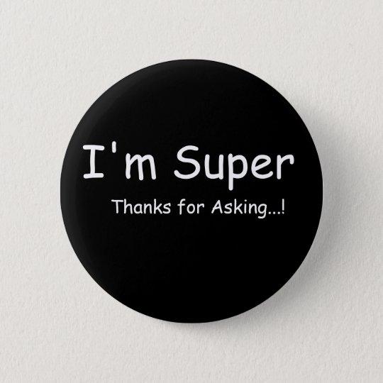 I'm Super 6 Cm Round Badge