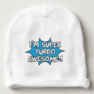 I'm super turbo awesome! baby beanie