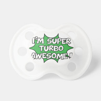 I'm super turbo awesome! dummy