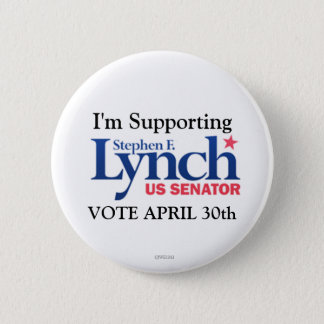 I'm Supporting Stephen Lynch for Senate 6 Cm Round Badge