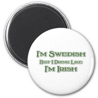 I'm Swedish But I Drink Like I'm Irish 6 Cm Round Magnet