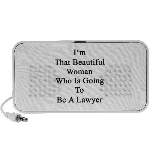 I'm That Beautiful Woman Who Is Going To Be A Lawy Notebook Speakers