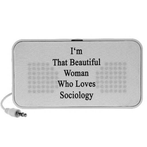 I'm That Beautiful Woman Who Loves Sociology Laptop Speakers