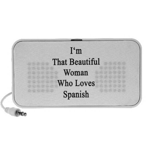 I'm That Beautiful Woman Who Loves Spanish Notebook Speaker