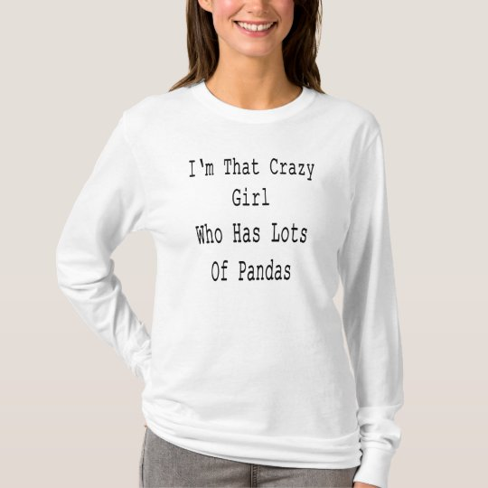 I'm That Crazy Girl Who Has Lots Of