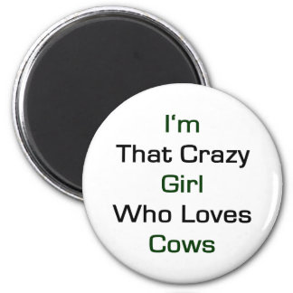 I'm That Crazy Girl Who Loves Cows 6 Cm Round Magnet