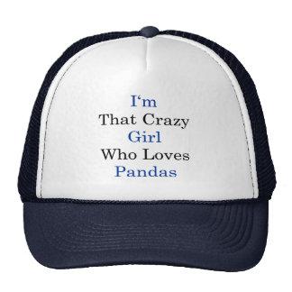 I'm That Crazy Girl Who Loves Pandas Trucker Hat