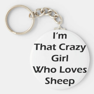 I'm That Crazy Girl Who Loves Sheep Basic Round Button Key Ring